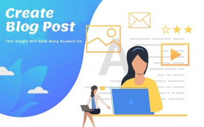 How to Create a Blog Post Google Will Send Many Readers to?