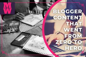 Top 12 Blogger Content that went from Zero to Hero - best blogging tools