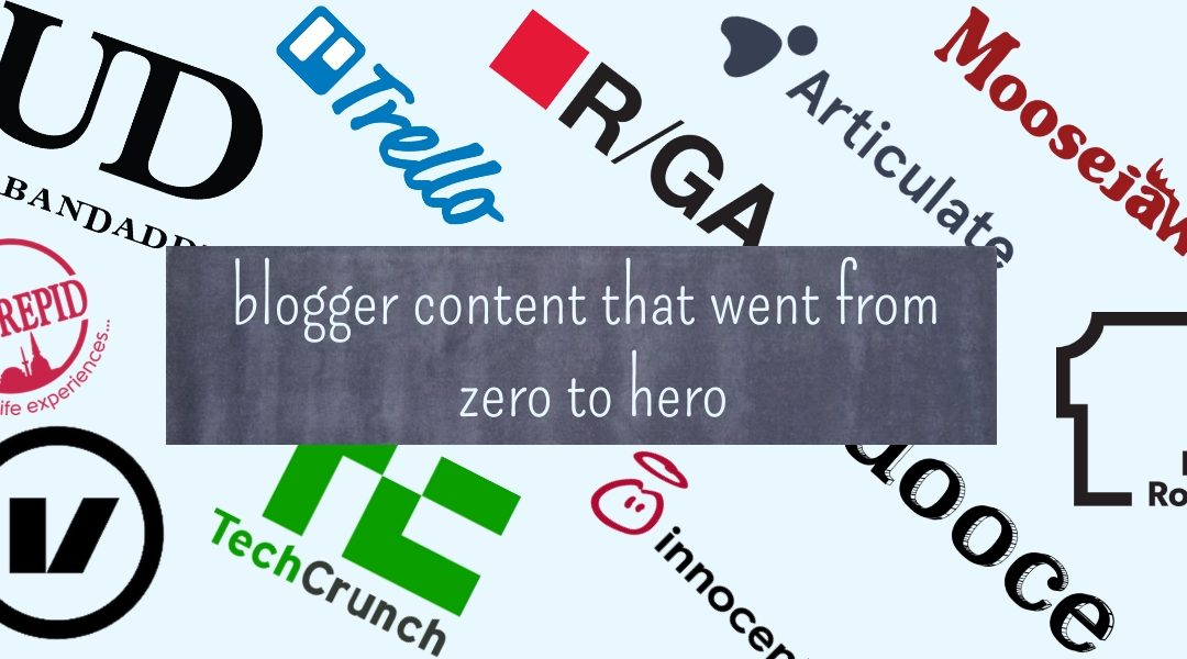 Top 12 Blogger Content that went from Zero to Hero