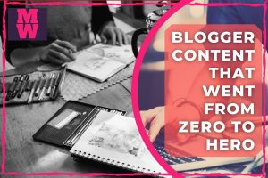 blogger content that went from zero to hero - best blogging tools