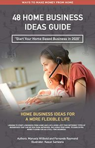 48 Home Business Ideas To Start A Home Based Business in 2020