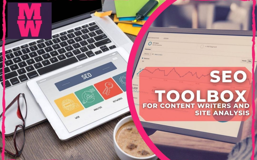 Revealed – My SEO Toolbox For Content Writers And Site Analysis