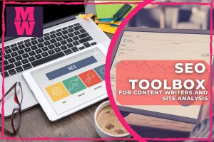 SEO Toolbox For Content Writers And Site Analysis - seo tools for blogger
