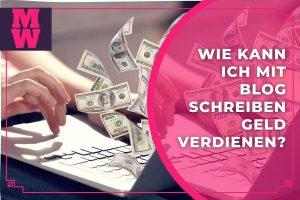 Geld-verdienen-mit-blog-und-einen-WordPress-blog-erstellen-und-schreiben