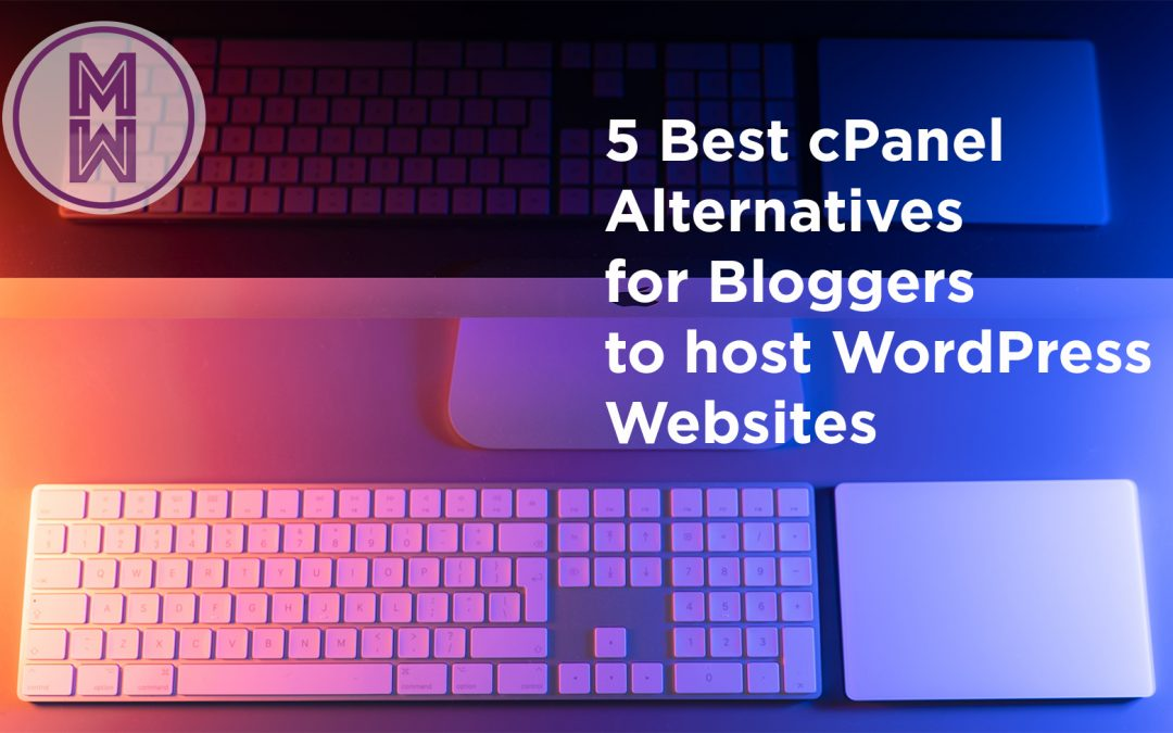 5 Best cPanel Alternatives for Bloggers to host WordPress Websites (including cPanel)