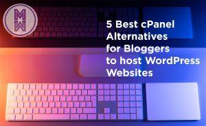 5 Best cPanel Alternatives for Bloggers to host WordPress Websites