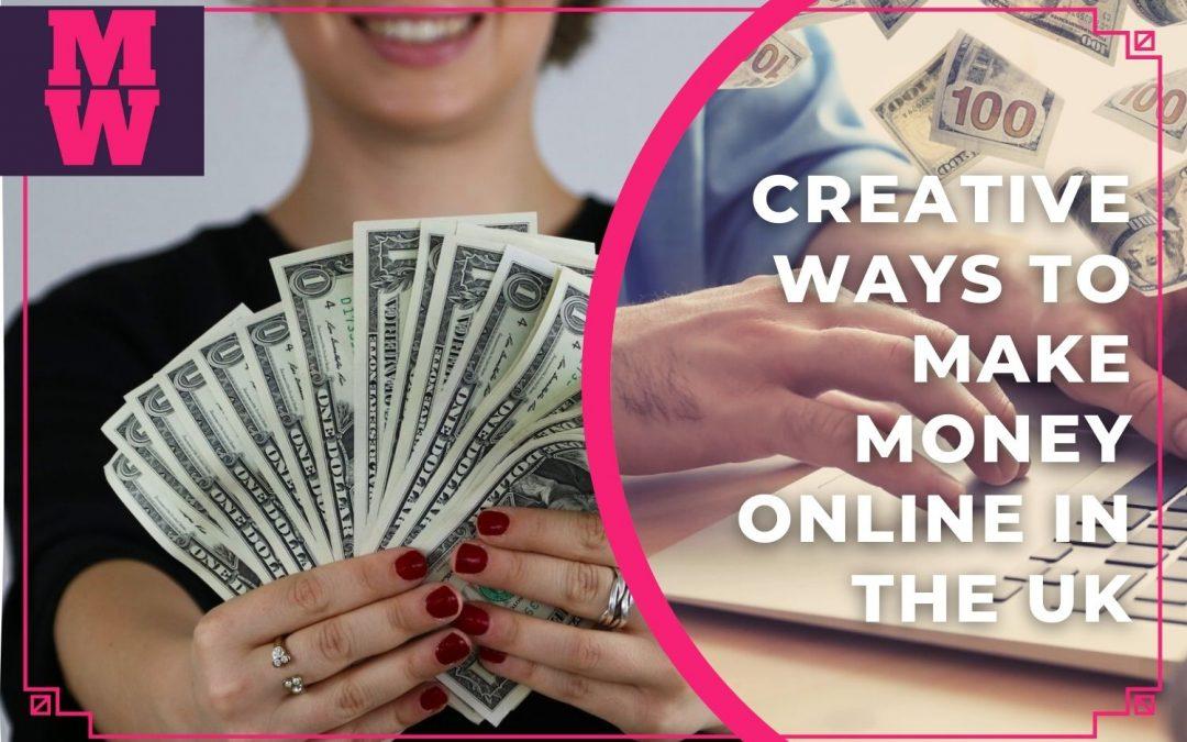 10 Creative Ways to Make Money Online in the UK