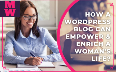How a WordPress Blog Can Empower & Enrich a Woman's Life?